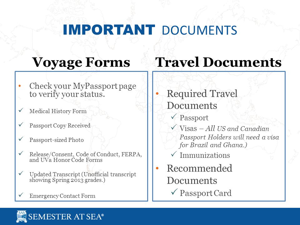 IMPORTANT DOCUMENTS Voyage FormsTravel Documents Check your MyPassport page to verify your status.