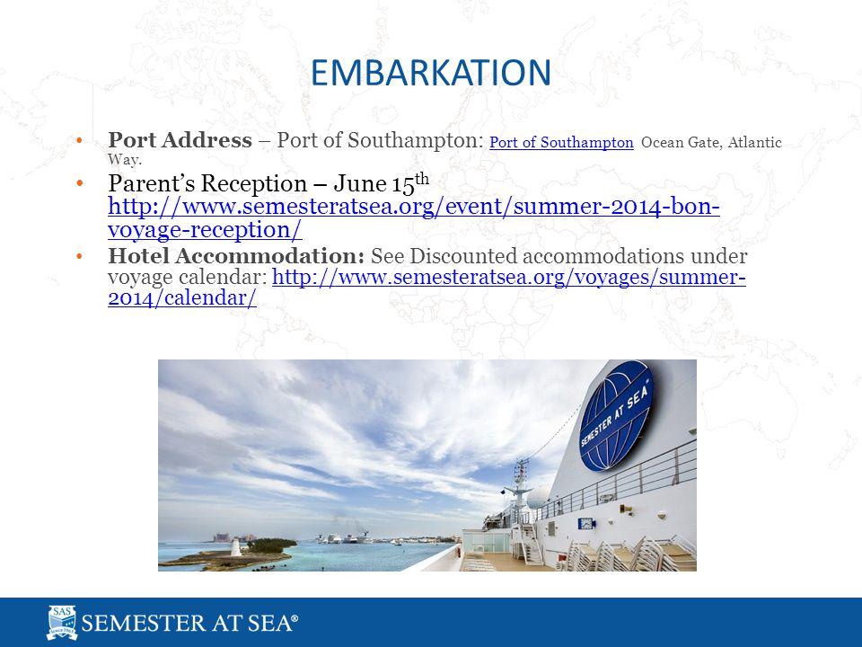 EMBARKATION Port Address – Port of Southampton: Port of Southampton Ocean Gate, Atlantic Way.