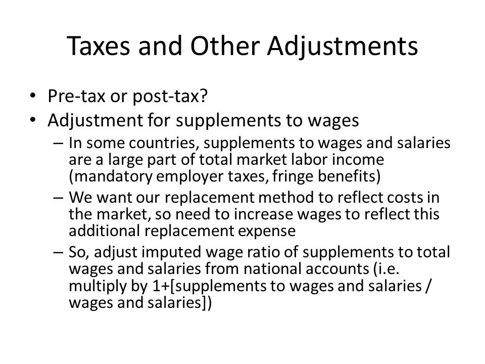 Taxes and Other Adjustments Pre-tax or post-tax.