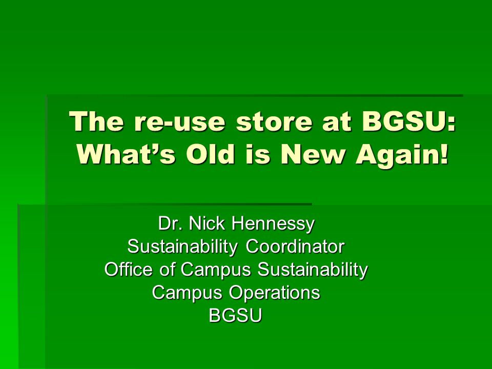 The re-use store at BGSU: What's Old is New Again.