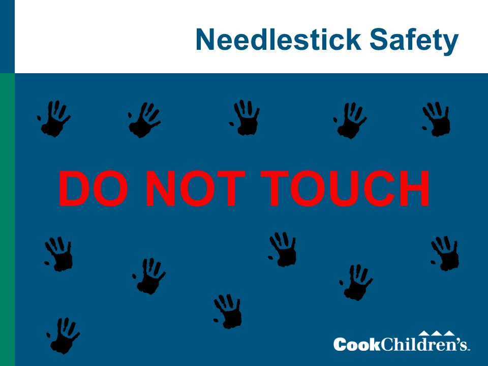 Needlestick Safety DO NOT TOUCH