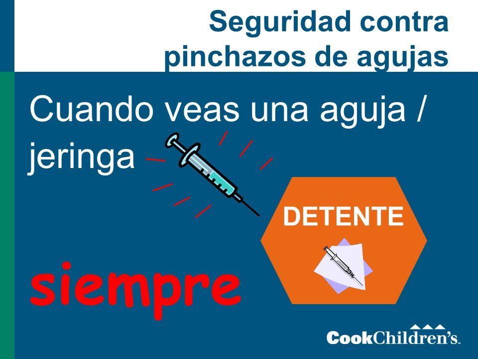 Seguridad contra pinchazos de agujas Cuando veas una aguja / jeringa siempre DETENTE