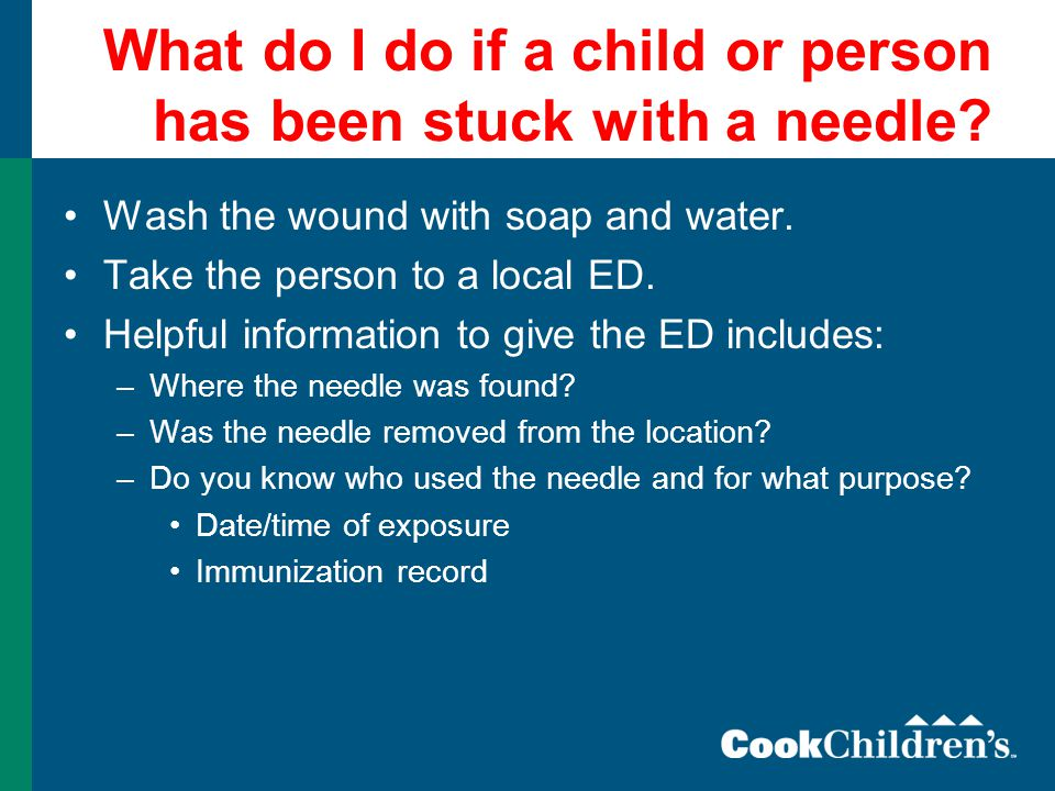 What do I do if a child or person has been stuck with a needle.