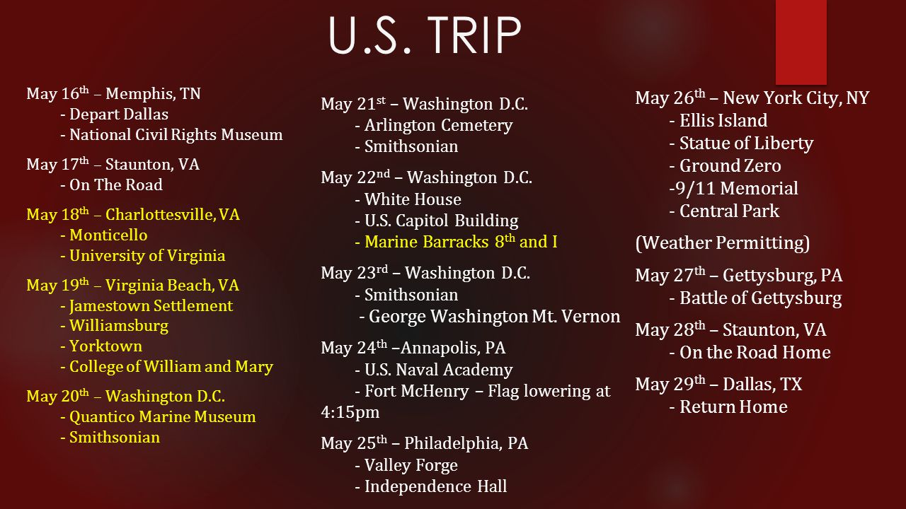 U.S. TRIP May 16 th – Memphis, TN - Depart Dallas - National Civil Rights Museum May 17 th – Staunton, VA - On The Road May 18 th – Charlottesville, V
