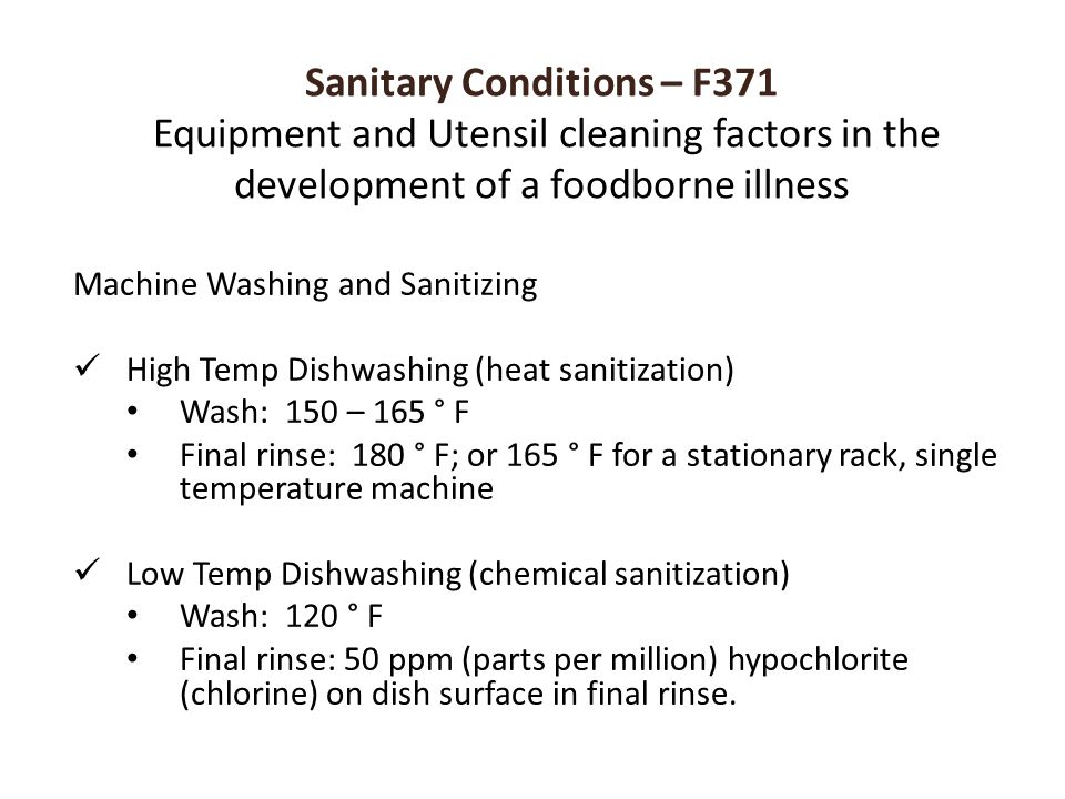 Sanitary Conditions – F371 Equipment and Utensil cleaning factors in the development of a foodborne illness Machine Washing and Sanitizing High Temp D