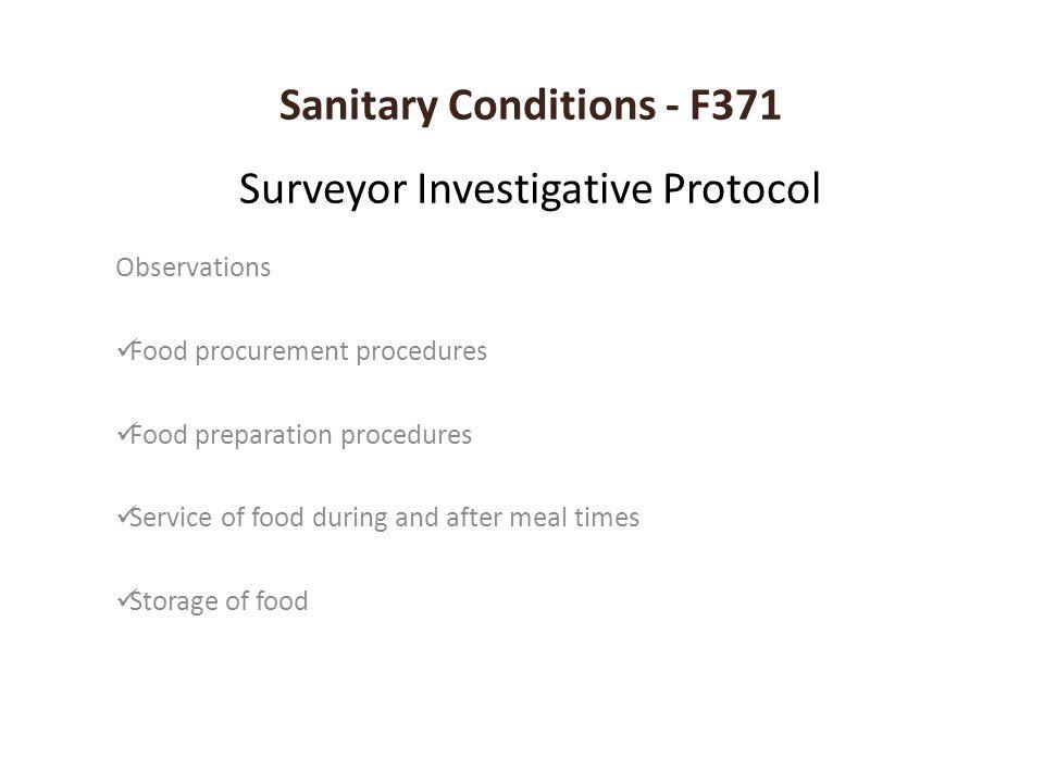 Sanitary Conditions - F371 Surveyor Investigative Protocol Observations Food procurement procedures Food preparation procedures Service of food during