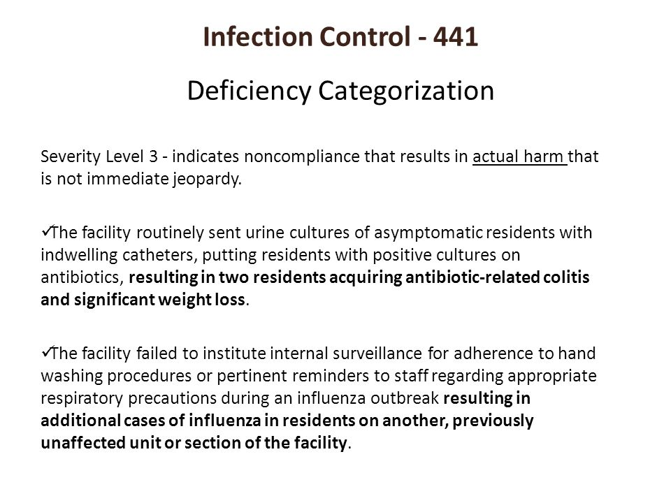 Infection Control - 441 Deficiency Categorization Severity Level 3 - indicates noncompliance that results in actual harm that is not immediate jeopard