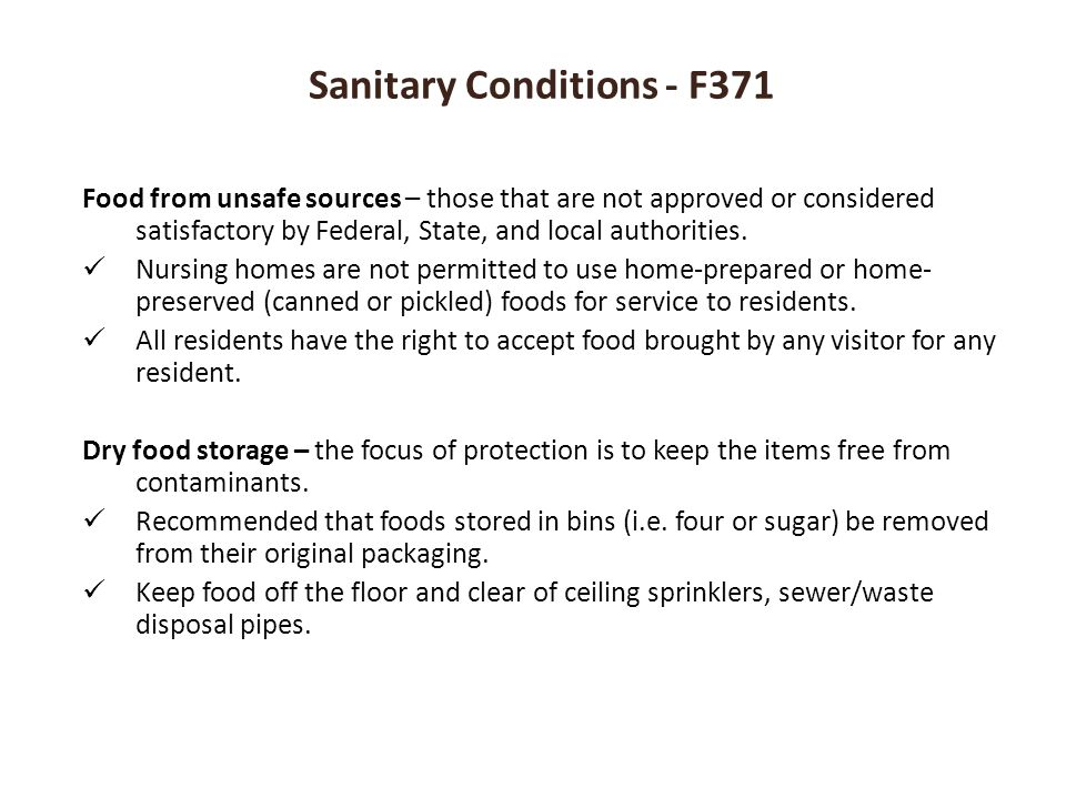 Sanitary Conditions - F371 Food from unsafe sources – those that are not approved or considered satisfactory by Federal, State, and local authorities.