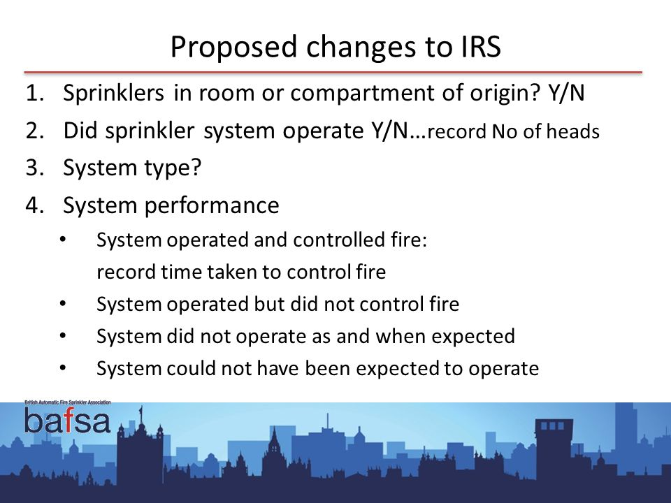Proposed changes to IRS 1.Sprinklers in room or compartment of origin.