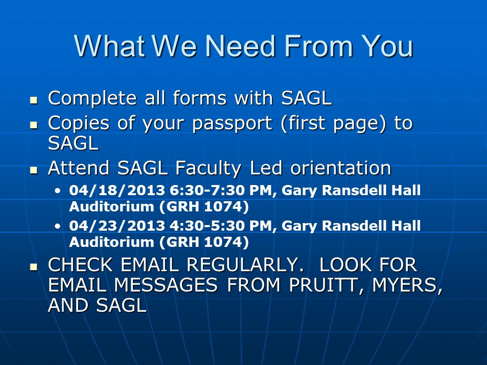 What We Need From You Complete all forms with SAGL Complete all forms with SAGL Copies of your passport (first page) to SAGL Copies of your passport (