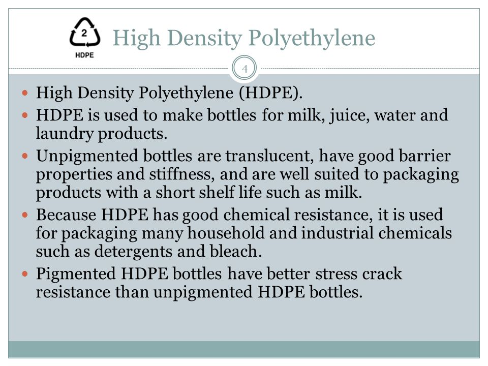 High Density Polyethylene High Density Polyethylene (HDPE).