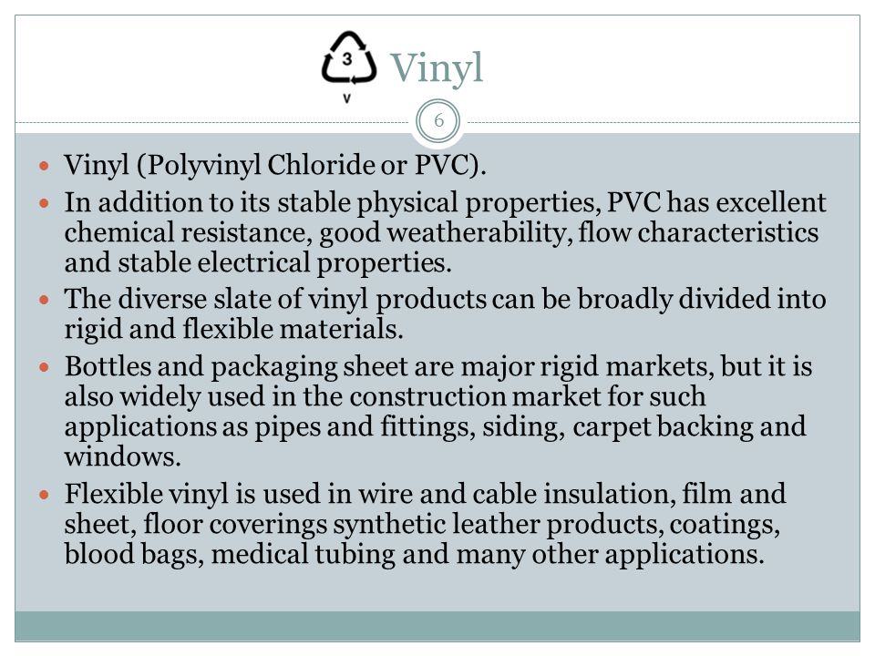 Recycled Products from Packaging Loose-leaf Binders Decking Paneling Gutters Mud Flaps Film and Sheet Floor Tiles and Mats Resilient Flooring Cassette Trays Electrical Boxes Cables Traffic Cones Garden Hose Mobile Home Skirting 7