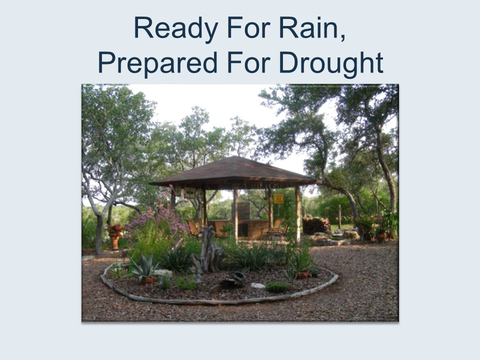 Ready For Rain, Prepared For Drought