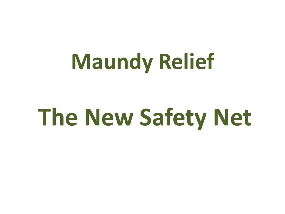 Maundy Relief The New Safety Net