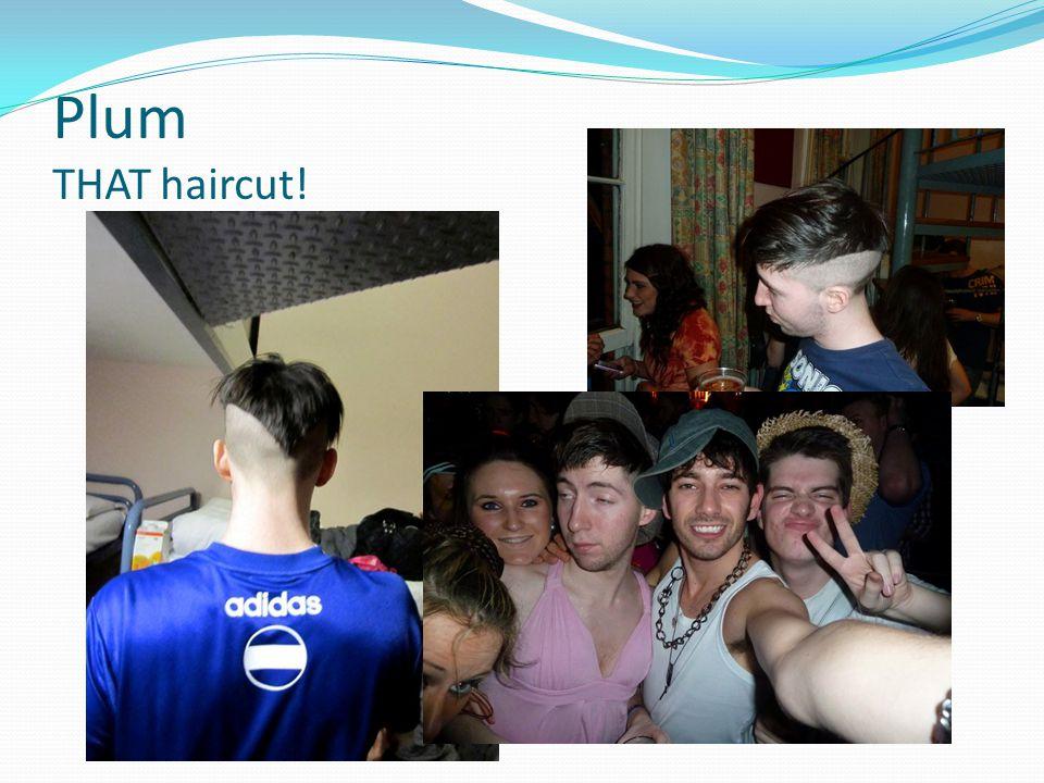 Plum THAT haircut!