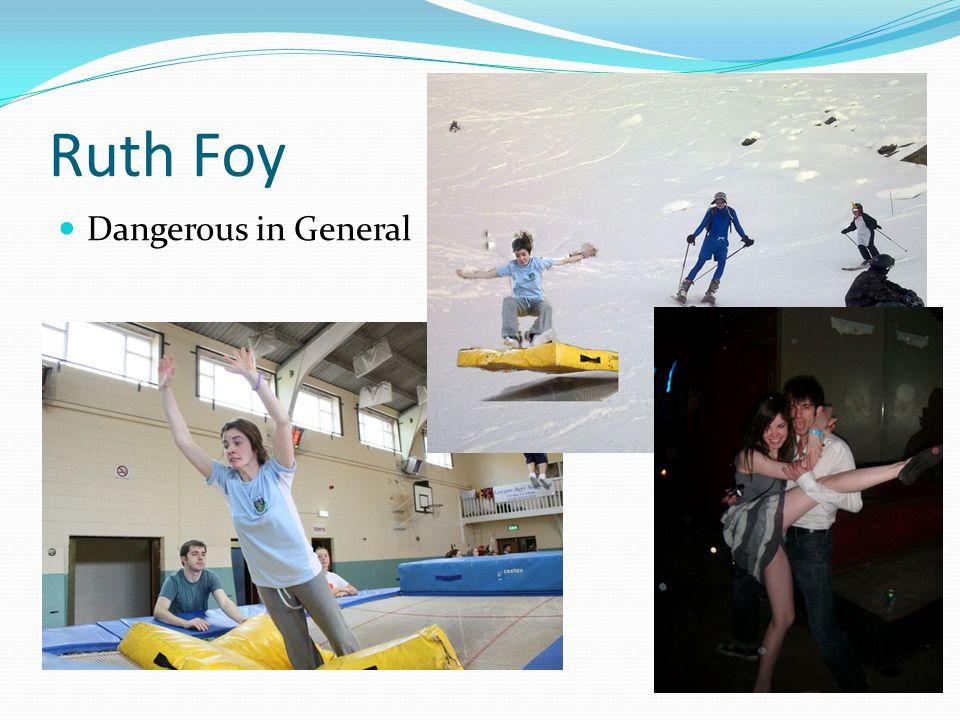 Ruth Foy Dangerous in General
