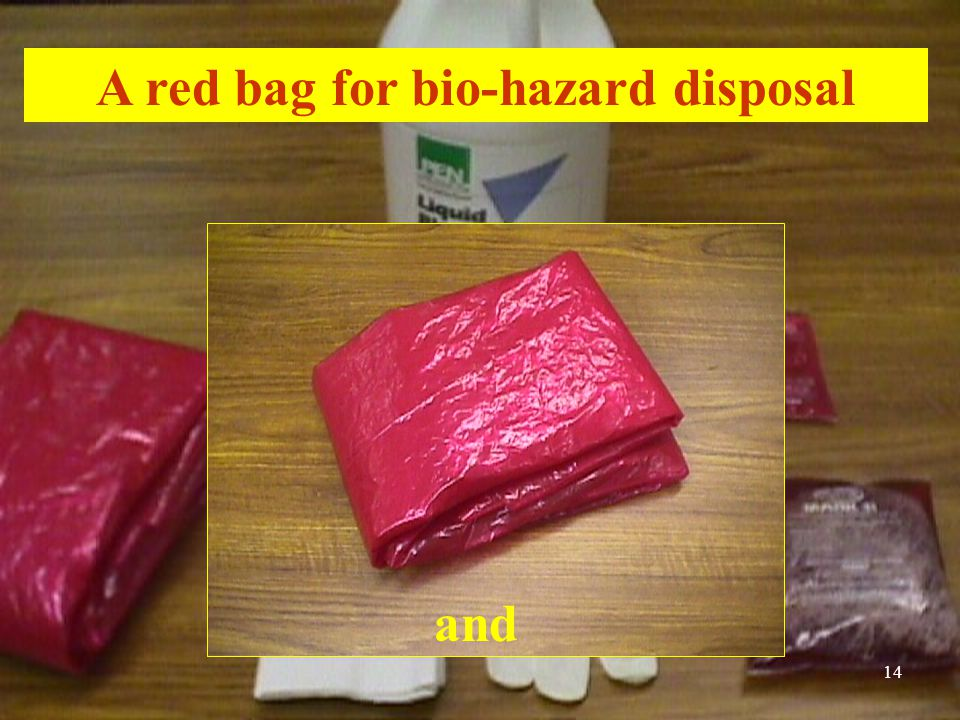 A red bag for bio-hazard disposal and 14