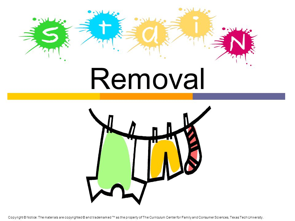 Removal Copyright © Notice: The materials are copyrighted © and trademarked ™ as the property of The Curriculum Center for Family and Consumer Science