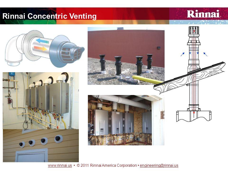 www.rinnai.uswww.rinnai.us © 2011 Rinnai America Corporation engineering@rinnai.usengineering@rinnai.us Rinnai Concentric Venting