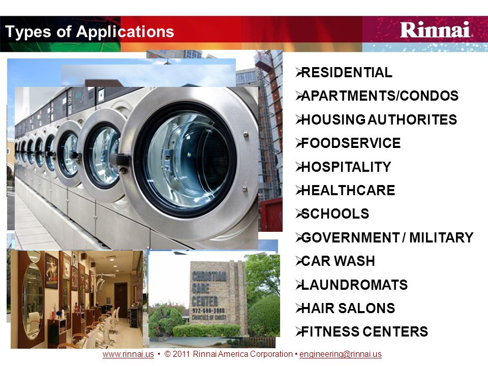 www.rinnai.uswww.rinnai.us © 2011 Rinnai America Corporation engineering@rinnai.usengineering@rinnai.us Why choose a Rinnai Tankless.