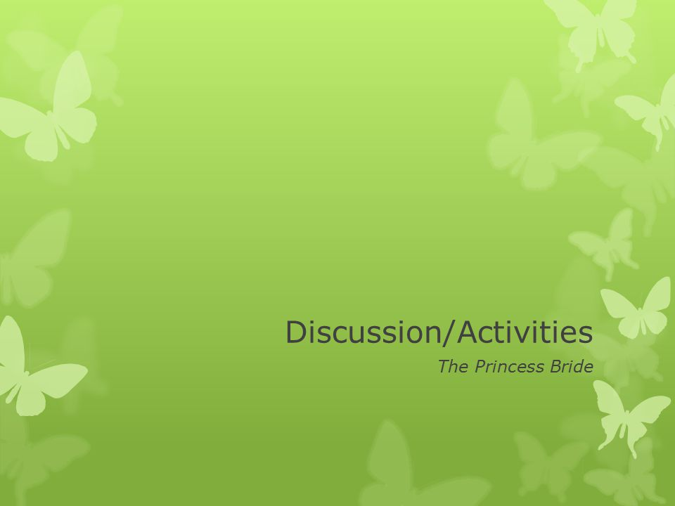Discussion/Activities The Princess Bride