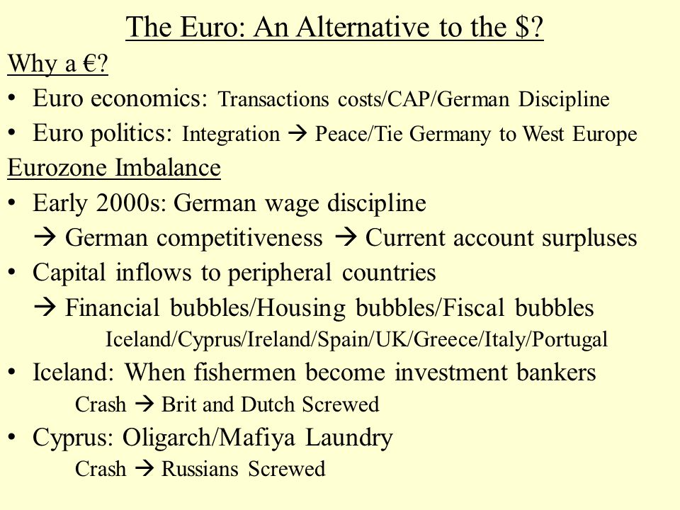 The Euro: An Alternative to the $. Why a €.