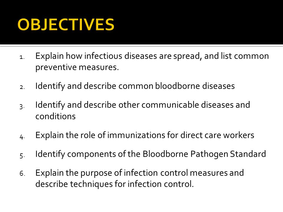 1. Explain how infectious diseases are spread, and list common preventive measures.