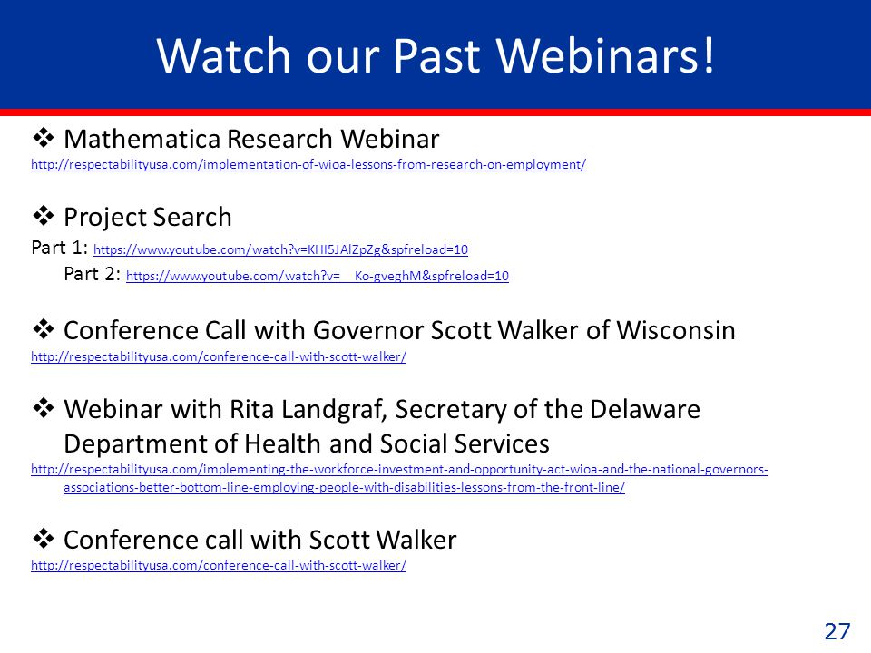 27 Watch our Past Webinars.