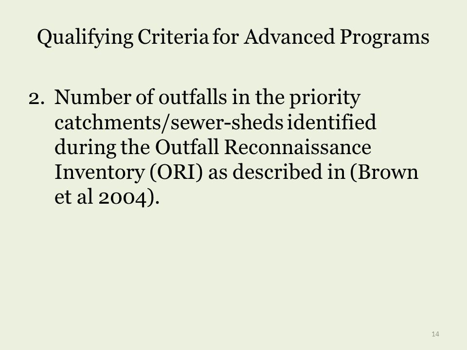 Qualifying Criteria for Advanced Programs 2.Number of outfalls in the priority catchments/sewer-sheds identified during the Outfall Reconnaissance Inv