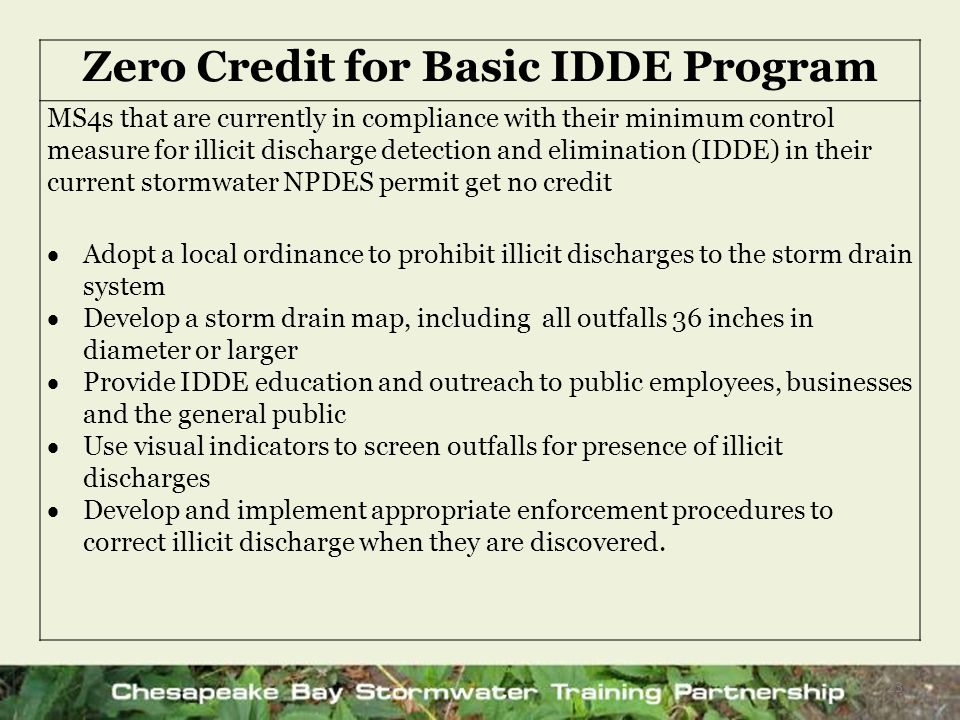 Zero Credit for Basic IDDE Program MS4s that are currently in compliance with their minimum control measure for illicit discharge detection and elimin