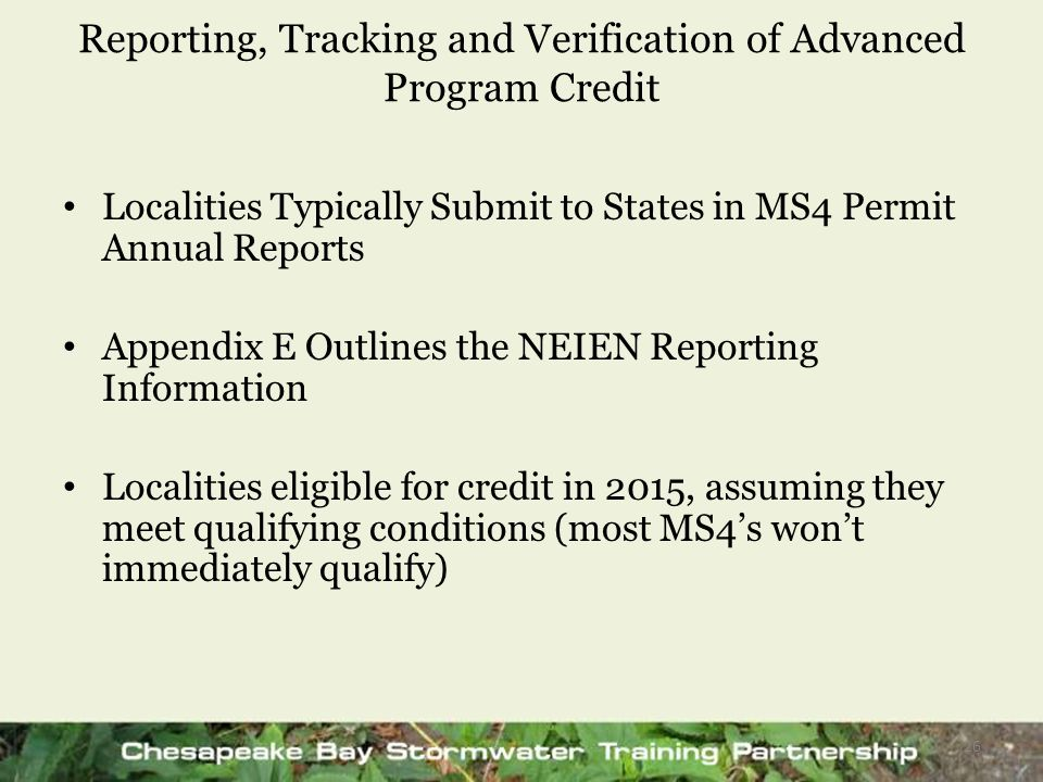 Reporting, Tracking and Verification of Advanced Program Credit Localities Typically Submit to States in MS4 Permit Annual Reports Appendix E Outlines