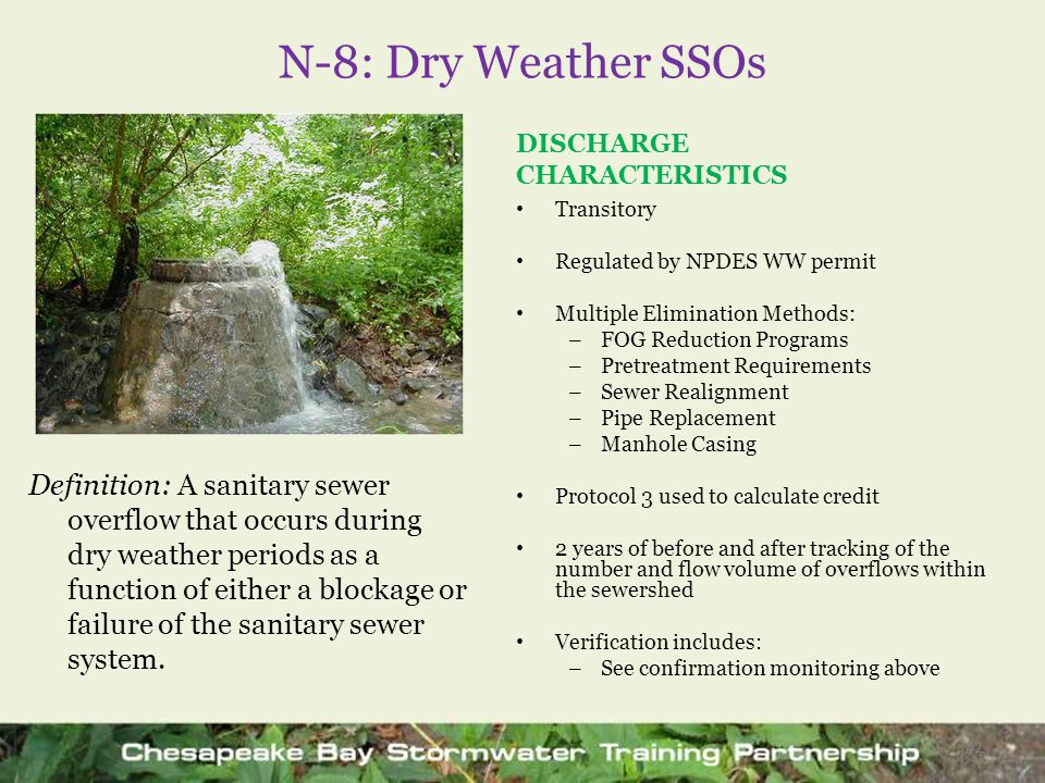 N-8: Dry Weather SSOs Definition: A sanitary sewer overflow that occurs during dry weather periods as a function of either a blockage or failure of th