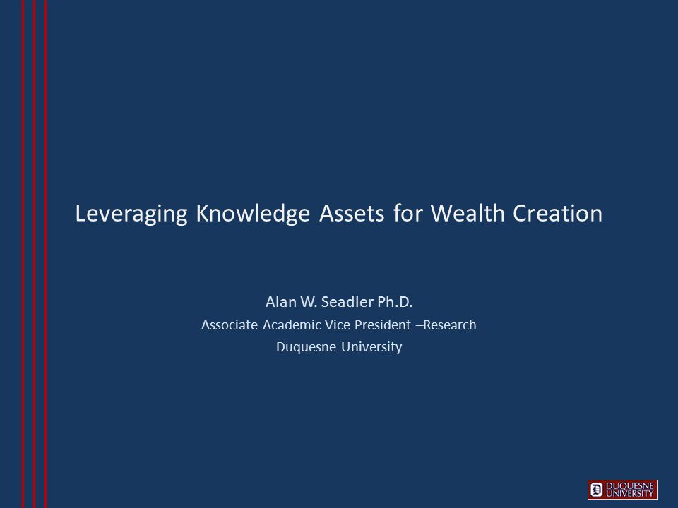 Leveraging Knowledge Assets for Wealth Creation Alan W.