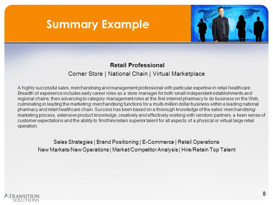 Summary Example Retail Professional Corner Store | National Chain | Virtual Marketplace A highly successful sales, merchandising and management professional with particular expertise in retail healthcare.