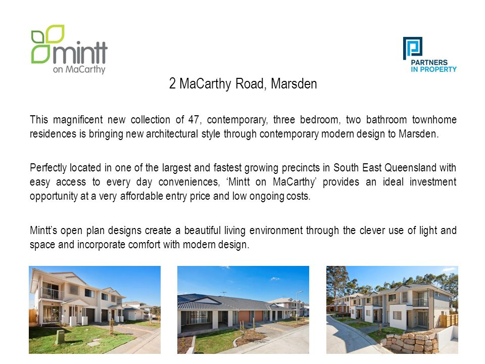 2 MaCarthy Road, Marsden This magnificent new collection of 47, contemporary, three bedroom, two bathroom townhome residences is bringing new architectural style through contemporary modern design to Marsden.