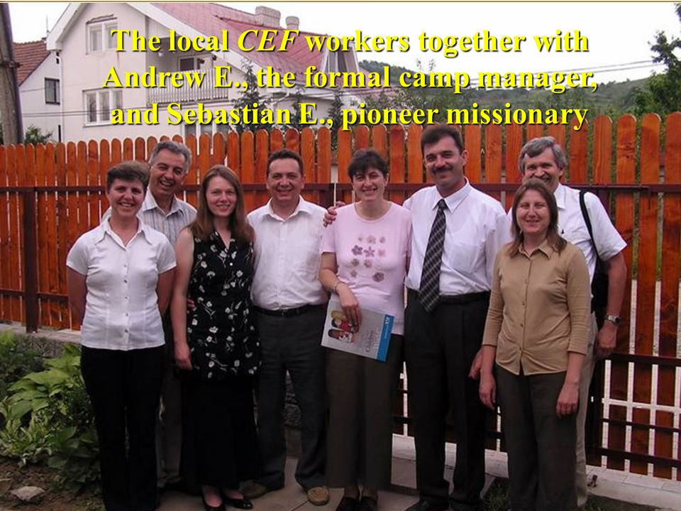 The local CEF workers together with Andrew E., the formal camp manager, and Sebastian E., pioneer missionary