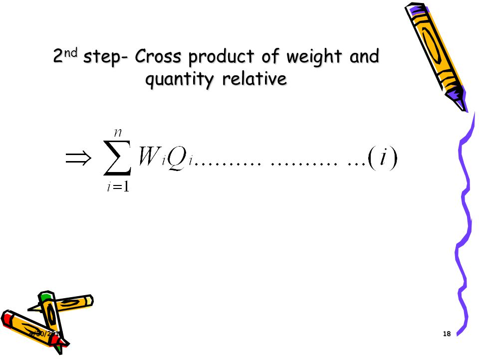 4/30/201518 2 nd step- Cross product of weight and quantity relative