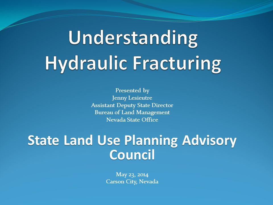 Presented by Jenny Lesieutre Assistant Deputy State Director Bureau of Land Management Nevada State Office State Land Use Planning Advisory Council Ma