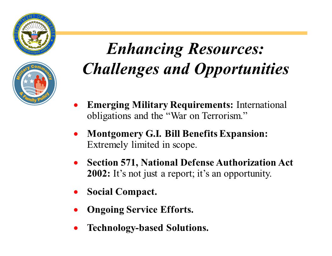 Enhancing Resources: Challenges and Opportunities  Emerging Military Requirements: International obligations and the War on Terrorism.  Montgomery G.I.