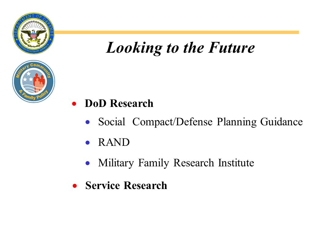 Looking to the Future  DoD Research  Service Research  Social Compact/Defense Planning Guidance  RAND  Military Family Research Institute
