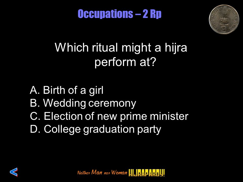 Occupations – 2 Rp Which ritual might a hijra perform at.