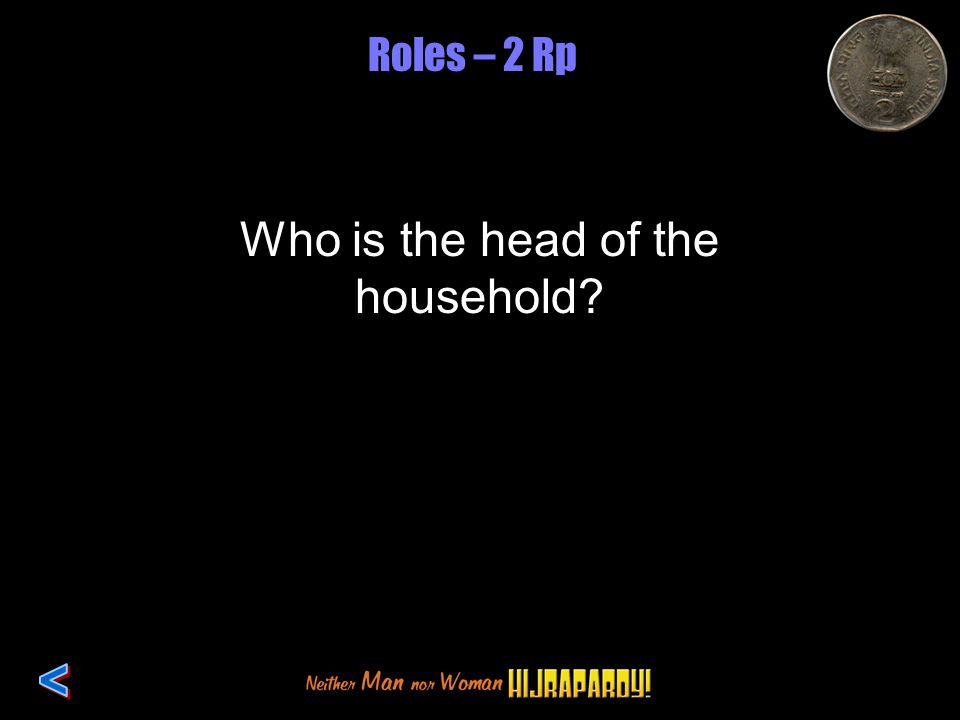 Roles – 2 Rp Who is the head of the household
