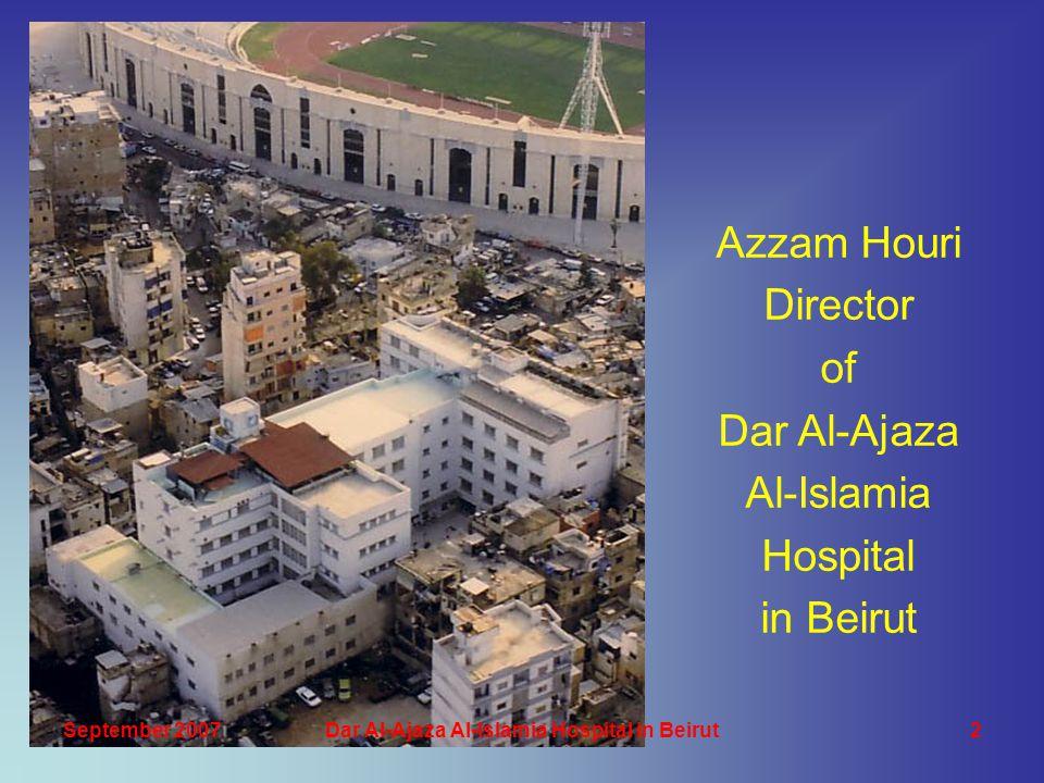 Azzam Houri Director of Dar Al-Ajaza Al-Islamia Hospital in Beirut September 20072Dar Al-Ajaza Al-Islamia Hospital in Beirut