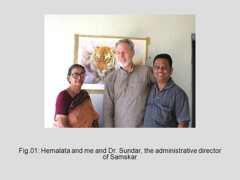 Fig.01: Hemalata and me and Dr. Sundar, the administrative director of Samskar