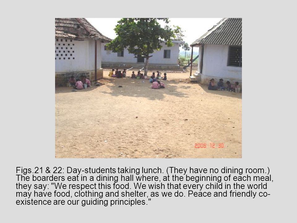 Figs.21 & 22: Day-students taking lunch.