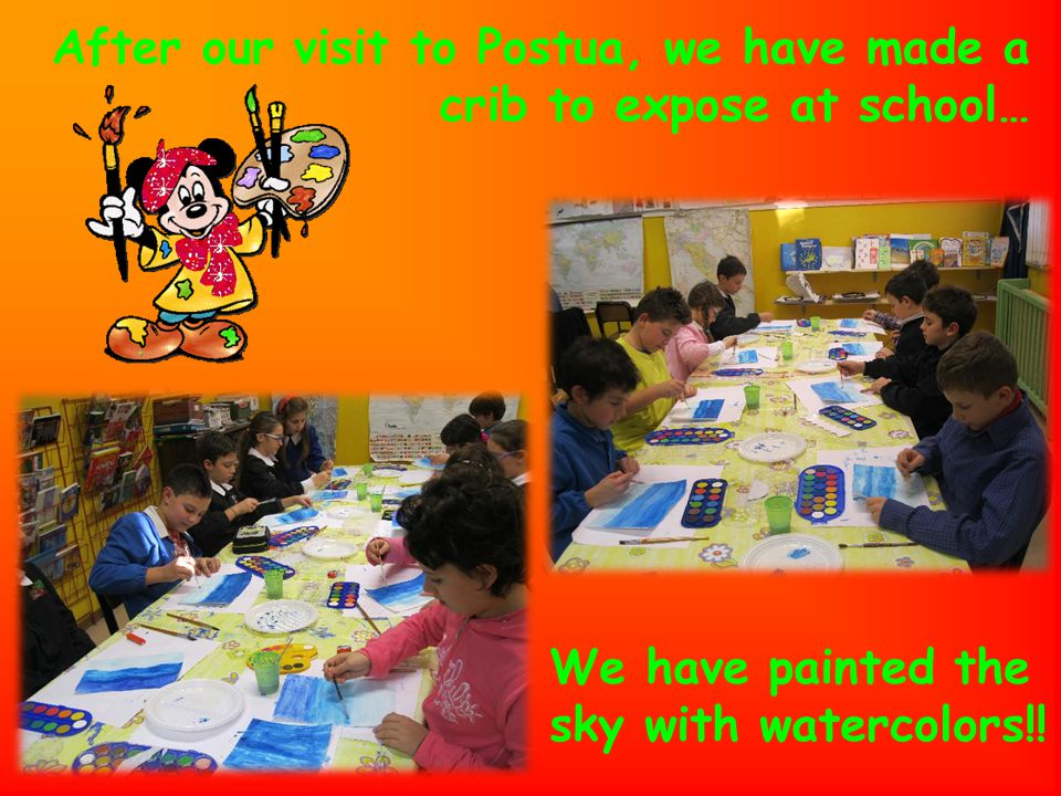 After our visit to Postua, we have made a crib to expose at school… We have painted the sky with watercolors!!