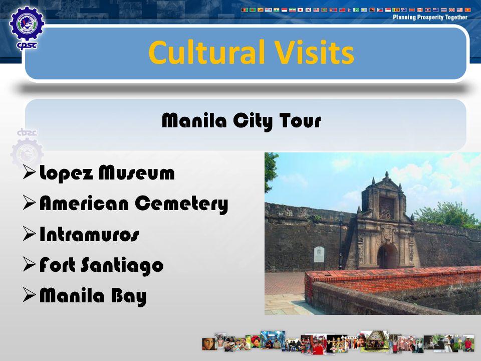 Cultural Visits Manila City Tour  Lopez Museum  American Cemetery  Intramuros  Fort Santiago  Manila Bay