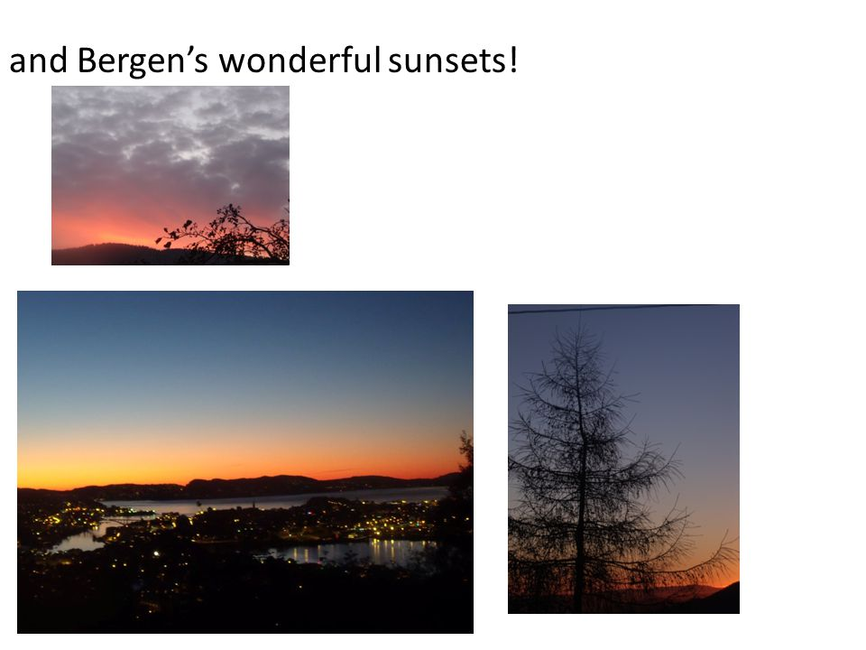 and Bergen's wonderful sunsets!