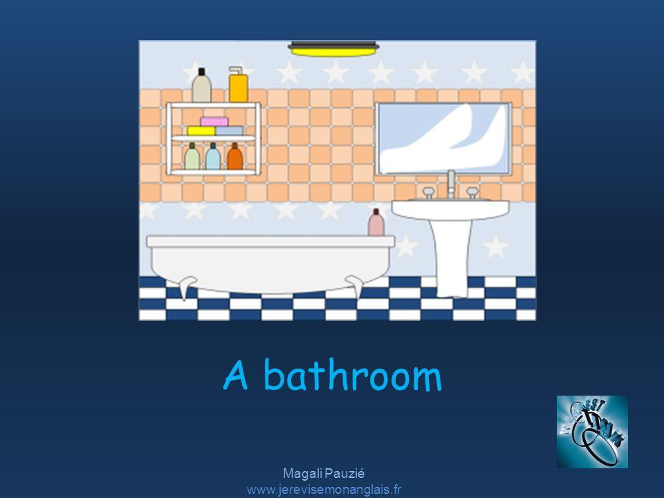Magali Pauzié www.jerevisemonanglais.fr A bathroom