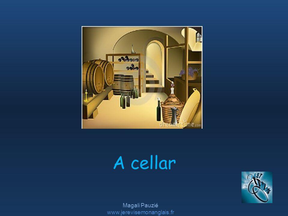 Magali Pauzié www.jerevisemonanglais.fr A cellar